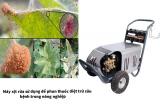 Máy xịt rửa sử dụng để phun thuốc diệt trừ sâu bệnh trong nông nghiệp